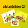Please mark your calendar for the 2014 Vishu / Easter celebrations on